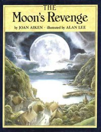The Moon's Revenge - Joan Aiken