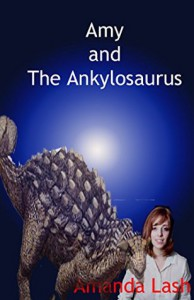 Amy and the Ankylosaurus - Amanda Lash