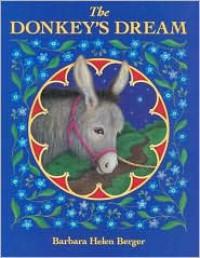 The Donkey's Dream - Barbara Helen Berger