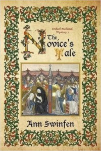 The Novice's Tale (Oxford Medieval Mysteries) (Volume 2) - Ann Swinfen