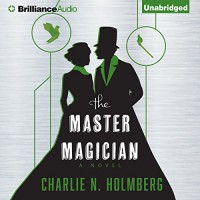 The Master Magician - Charlie N. Holmberg, Amy McFadden