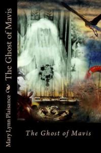 The Ghost of Mavis - Mary Lynn Plaisance