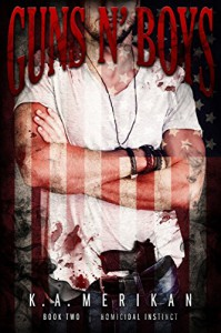 Guns n' Boys: Homicidal Instinct (Book 2) (gay dark mafia erotic romance) - K.A. Merikan