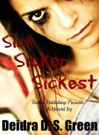 Sick, Sicker, Sickest (A Chloe Daniels Mystery) - Deidra D.S. Green