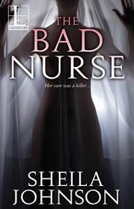 The Bad Nurse - Sheila Johnson