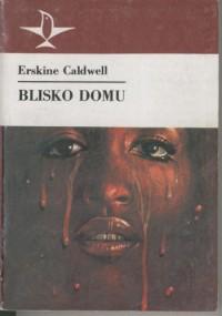 Blisko domu - Erskine Caldwell