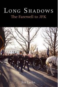 Long Shadows The Farewell to JFK - Jim Leeke