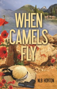 When Camels Fly - N.L.B. Horton