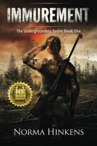 Immurement: A Young Adult Science Fiction Dystopian Novel (The Undergrounders Series Book One) - Norma Hinkens