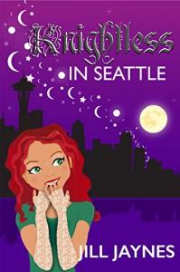 Knightless in Seattle (Knit Witchery Tales Book 1) - Jill Jaynes