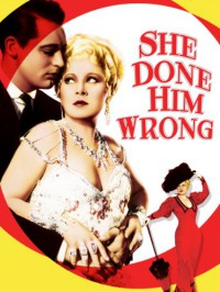 She Done Him Wrong - William LeBaron, Harvey Thew, John Bright