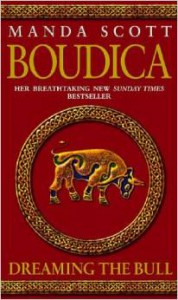 Boudica: Dreaming The Bull: Boudica 2 - Manda Scott