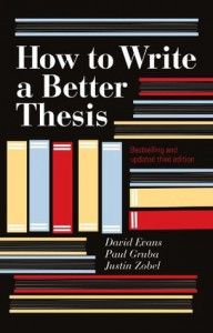 How to Write a Better Thesis: 3rd edition - David Evans, Paul Gruba