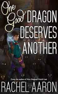 One Good Dragon Deserves Another - Rachel Aaron
