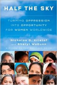 Half the Sky: Turning Oppression into Opportunity for Women Worldwide -