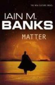 Matter - Iain M. Banks