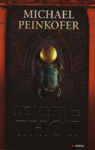 L'ombre de Thot (French Edition) - Michael Peinkofer