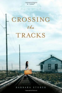 Crossing the Tracks - Barbara Stuber