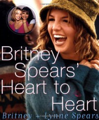 Britney Spears' Heart to Heart - Britney Spears, Lynne Spears
