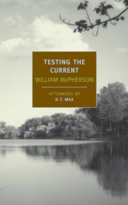 Testing the Current - William McPherson, D.T. Max