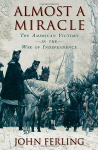Almost a Miracle: The American Victory in the War of Independence - John Ferling