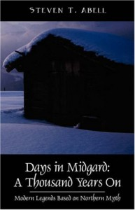 Days in Midgard: A Thousand Years On - Modern Legends Based on Northern Myth - Steven T. Abell