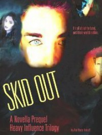 Skid Out (A Heavy Influence Novel), #0.5) - Ann Marie Frohoff
