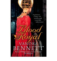 Blood Royal - Vanora Bennett