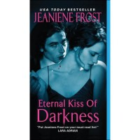 Eternal Kiss of Darkness (Night Huntress World, #2) - Jeaniene Frost