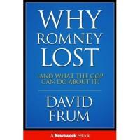 Why Romney Lost - David Frum
