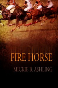 Fire Horse (Polo Series) - Mickie B. Ashling