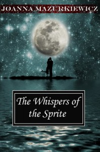 The Whispers of The Sprite (The Whispers series #1) - Joanna Mazurkiewicz