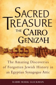 Sacred Treasure, the Cairo Genizah: The Amazing Discoveries of Forgotten Jewish History in an Egyptian Synagogue Attic - Marc S. Glickman