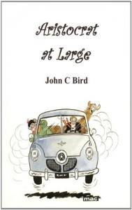 Aristocrat at Large - John C. Bird