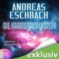 Die Haarteppichknüpfer - Andreas Eschbach,  Sascha Rotermund