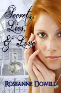 Secrets, Lies & Love - Roseanne Dowell