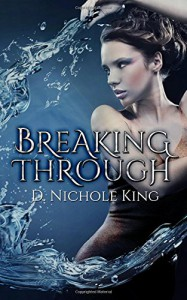 Breaking Through - d. Nichole King