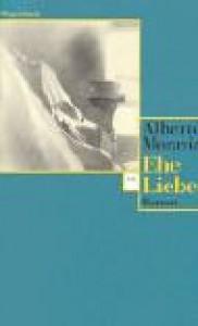 Ehe Liebe. - Alberto Moravia