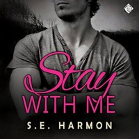 Stay With Me - S.E. Harmon,  Michael Stellman