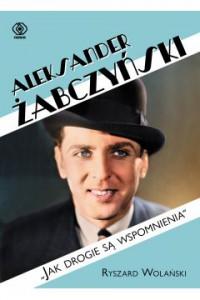 Aleksander Żabczyński.  - Ryszard Wolański