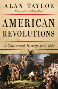 American Revolutions: A Continental History, 1750-1804 - Alan Taylor