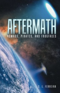 Aftermath: Nomads, Pirates, and Frogfaces - S. L. Ferreira