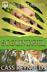 Scoundrel (Emerald Isle Tigers Book 1) - Cass Reynolds, Amelie Hunt