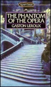 The Phantom of the Opera - Gaston Leroux, Max Byrd