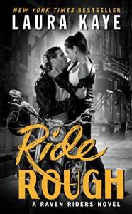 Ride Rough: A Raven Riders Novel - Laura Kaye