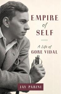 Empire of Self: A Life of Gore Vidal - Jay Parini