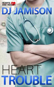 Heart Trouble (Hearts and Health Book 1) - D.J.  Jamison