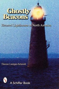 Ghostly Beacons: Haunted Lighthouses of North America - Therese Lanigan-schmidt