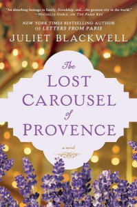 The Lost Carousel of Provence - Juliet Blackwell