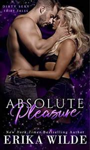 Absolute Pleasure (Dirty Sexy Fairy Tales #2) - Erika Wilde